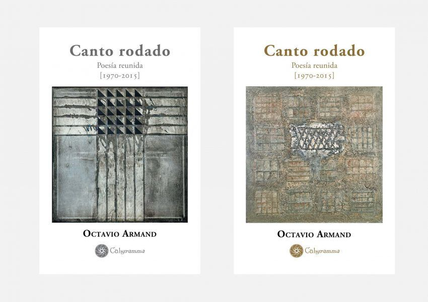 Octavio Armand: Canto rodado. Poesía reunida (1970-2015), 2 tomos, Calygramma, Querétaro, 2017.