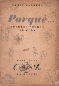 Porqué... Cuentos negros de Cuba (1948), de Lydia Cabrera
