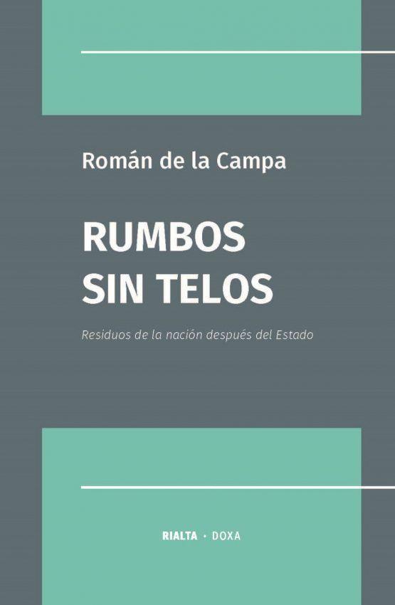 Cubierta Rumbos sin telos, de Román de la Campa