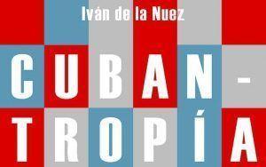Cubantropía | Rialta