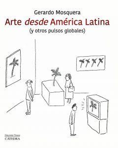Cubierta de Arte desde América Latina y otros pulsos globales Cátedra 2020 | Rialta