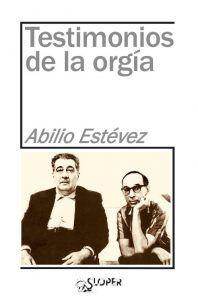 Cubierta de 'Testimonios de la orgía' Editorial Sloper Palma de Mallorca 2020 de Abilio Estévez | Rialta