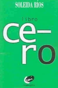 Imagen de cubierta de 'Libro cero' de Soleida Ríos Letras Cubanas La Habana 1998 | Rialta