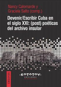 Cubierta de 'Devenir/escribir Cuba', compilación de Nancy Calomarde y Graciela Salto (Katatay, Buenos Aires, 2021).