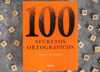 Imagen promocional de '100 secretos ortográficos' (Grupo Anaya, 2021), de Gelsys M. García